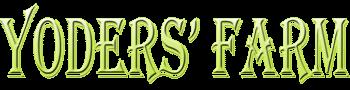 Yoders' Farm